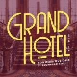 Grand Hotel - Commedia Musicale di Leonardo Foti